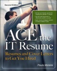 Foto Cover di ACE the IT Resume, Ebook inglese di Paula Moreira, edito da McGraw-Hill Education