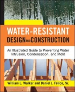 Ebook in inglese Water-Resistant Design and Construction Felice, Dan , Walker, William