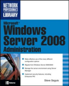 Ebook in inglese Microsoft Windows Server 2008 Administration Seguis, Steve