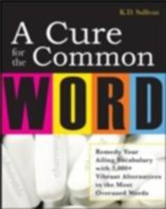 Foto Cover di Cure For The Common Word, Ebook inglese di K. D. Sullivan, edito da McGraw-Hill Education