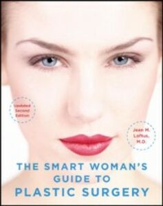 Ebook in inglese Smart Woman's Guide to Plastic Surgery, Updated Second Edition Loftus, Jean
