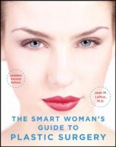 Foto Cover di Smart Woman's Guide to Plastic Surgery, Updated Second Edition, Ebook inglese di Jean Loftus, edito da McGraw-Hill Education