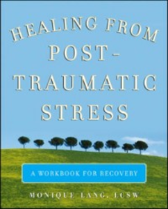 Ebook in inglese Healing from Post-Traumatic Stress Lang, Monique