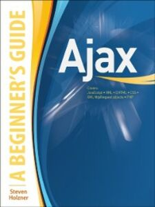 Ebook in inglese Ajax : A Beginner's Guide Holzner, Steven