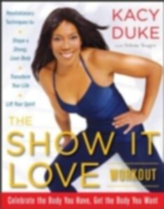 Ebook in inglese SHOW IT LOVE Workout Duke, Kacy , Yeager, Selene