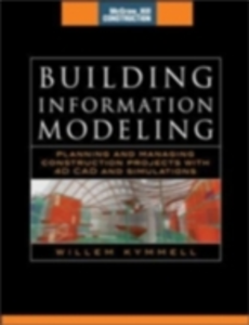 Ebook in inglese Building Information Modeling: Planning and Managing Construction Projects with 4D CAD and Simulations (McGraw-Hill Construction Series) Kymmell, Willem