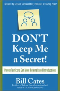 Ebook in inglese Don't Keep Me A Secret: Proven Tactics to Get Referrals and Introductions Cates, Bill