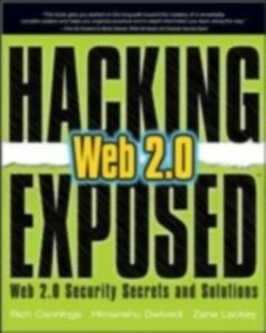 Ebook in inglese Hacking Exposed Web 2.0: Web 2.0 Security Secrets and Solutions Cannings, Rich , Dwivedi, Himanshu , Lackey, Zane