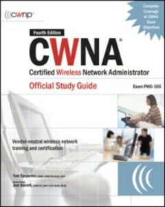 Foto Cover di CWNA Certified Wireless Network Administrator Official Study Guide (Exam PW0-100), Fourth Edition, Ebook inglese di Joel Barrett,Tom Carpenter, edito da McGraw-Hill Education