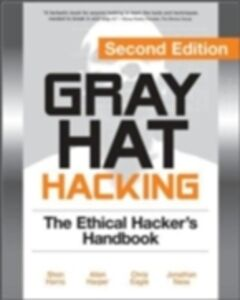 Ebook in inglese Gray Hat Hacking, Second Edition Eagle, Chris , Harper, Allen , Harris, Shon , Ness, Jonathan