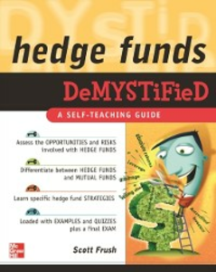 Ebook in inglese Hedge Funds Demystified Frush, Scott