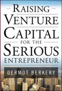 Ebook in inglese Raising Venture Capital for the Serious Entrepreneur Berkery, Dermot