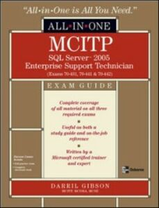 Ebook in inglese MCITP SQL Server 2005 Database Administration All-in-One Exam Guide (Exams 70-431, 70-443, & 70-444) Gibson, Darril