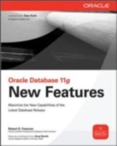 Foto Cover di Oracle Database 11g New Features, Ebook inglese di Robert G. Freeman, edito da McGraw-Hill Education