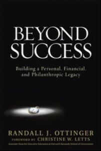 Foto Cover di Beyond Success: Building a Personal, Financial, and Philanthropic Legacy, Ebook inglese di Randy Ottinger, edito da McGraw-Hill Education
