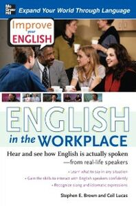 Ebook in inglese Improve Your English: English in the Workplace Brown, Stephen , Lucas, Ceil
