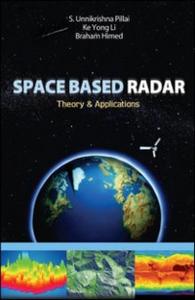 Ebook in inglese Space Based Radar Himed, Braham , Li, Ke Yong , Pillai, S
