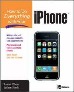 Foto Cover di How to Do Everything with Your iPhone, Ebook inglese di Jason Chen,Adam Pash, edito da McGraw-Hill Education