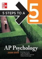 5 Steps to a 5 AP Psychology, 2008-2009 Edition