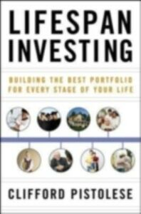 Ebook in inglese Lifespan Investing: Building the Best Portfolio for Every Stage of Your Life Pistolese, Clifford