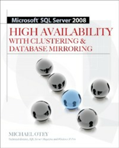 Ebook in inglese Microsoft SQL Server 2008 High Availability with Clustering & Database Mirroring Otey, Michael