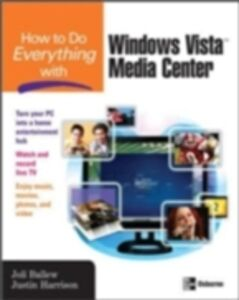 Ebook in inglese How to Do Everything with Windows Vista Media Center Ballew, Joli