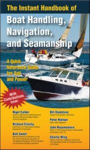 Ebook in inglese Instant Handbook of Boat Handling, Navigation, and Seamanship Calder, Nigel , Clinchy, Richard , Sweet, Robert , Wing, Charlie