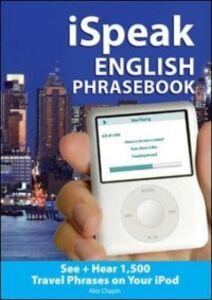 Ebook in inglese iSpeak English Phrasebook Chapin, Alex