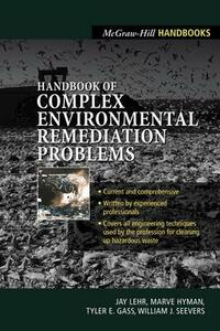Handbook of Complex Environmental Remediation Problems - Jay H Lehr,Marve Hyman,Tyler Gass - cover