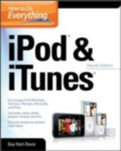 Ebook in inglese How to Do Everything with iPod & iTunes, 4th Ed. Hart-Davis, Guy