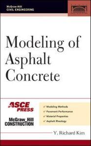 Ebook in inglese MODELING OF ASPHALT CONCRETE Kim, Y.