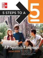 5 Steps to a 5 AP Spanish Language, 2008-2009