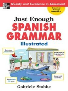 Ebook in inglese Just Enough Spanish Grammar Illustrated Stobbe, Gabriele