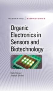 Foto Cover di Organic Electronics in Sensors and Biotechnology, Ebook inglese di Joseph Shinar,Ruth Shinar, edito da McGraw-Hill Education