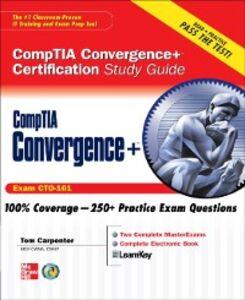 Foto Cover di CompTIA Convergence+ Certification Study Guide, Ebook inglese di Tom Carpenter, edito da McGraw-Hill Education