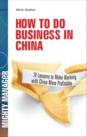 How to Do Business in China: 24 Lessons to Make Working in China More Profitable