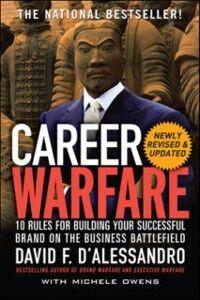 Foto Cover di Career Warfare: 10 Rules for Building a Sucessful Personal Brand on the Business Battlefield, Ebook inglese di David D'Alessandro, edito da McGraw-Hill Education