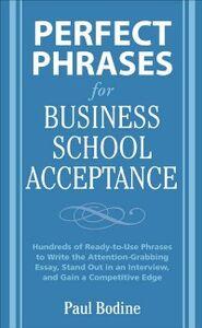 Foto Cover di Perfect Phrases for Business School Acceptance, Ebook inglese di Paul Bodine, edito da McGraw-Hill Education