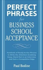 Perfect Phrases for Business School Acceptance