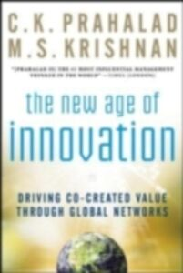 Foto Cover di New Age of Innovation: Driving Cocreated Value Through Global Networks, Ebook inglese di M. S. Krishnan,C. K. Prahalad, edito da McGraw-Hill Education