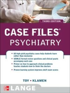 Foto Cover di Case Files Psychiatry, Third Edition, Ebook inglese di Debra L. Klamen,Eugene C. Toy, edito da McGraw-Hill Education