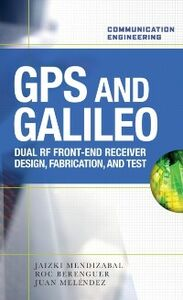 Foto Cover di GPS and Galileo: Dual RF Front-end receiver and Design, Fabrication, & Test, Ebook inglese di AA.VV edito da McGraw-Hill Education