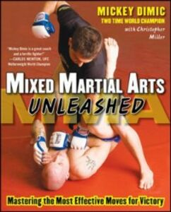 Ebook in inglese Mixed Martial Arts Unleashed Dimic, Mickey , Miller, Christopher