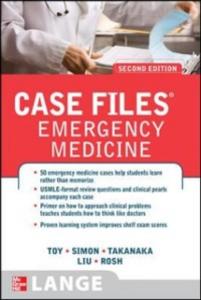 Ebook in inglese Case Files Emergency Medicine, Second Edition Liu, Terrence H. , Rosh, Adam J. , Simon, Barry , Takenaka, Kay