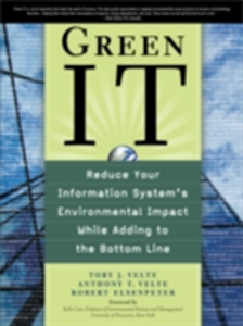 Ebook in inglese Green IT: Reduce Your Information System's Environmental Impact While Adding to the Bottom Line Elsenpeter, Robert , Velte, Anthony , Velte, Toby