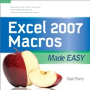 Ebook in inglese EXCEL 2007 MACROS MADE EASY Perry, Gail