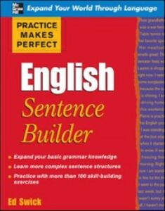 Ebook in inglese Practice Makes Perfect English Sentence Builder Swick, Ed