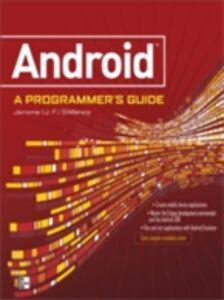 Foto Cover di ANDROID A PROGRAMMERS GUIDE, Ebook inglese di J. F. DiMarzio, edito da McGraw-Hill Education
