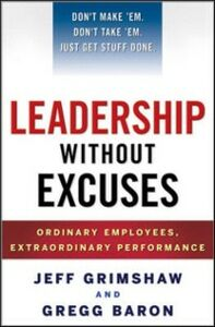 Ebook in inglese Leadership Without Excuses: How to Create Accountability and High-Performance (Instead of Just Talking About It) Baron, Gregg , Grimshaw, Jeff
