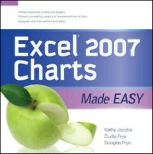 Ebook in inglese EXCEL 2007 CHARTS MADE EASY Frye, Curt , Frye, Doug , Jacobs, Kathy